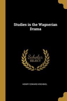 Studies in the Wagnerian Drama-Krehbiel Henry Edward
