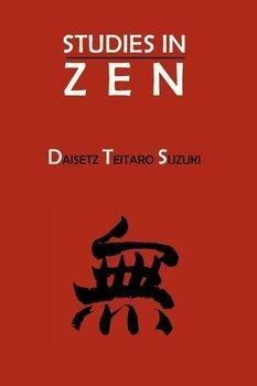 Studies in Zen-Suzuki Daisetz Teitaro