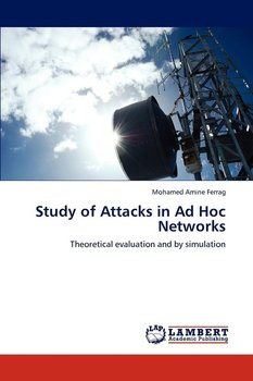 Study of Attacks in Ad Hoc Networks - Ferrag Mohamed Amine