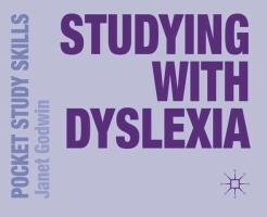 Studying with Dyslexia - Godwin Janet