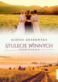 Stulecie Winnych. Opowiadania-Grabowska Ałbena