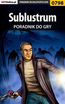 Sublustrum - poradnik do gry-Justyński Artur Arxel