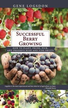 Successful Berry Growing-Logsdon Gene