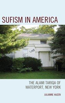 Sufism in America-Hazen Julianne