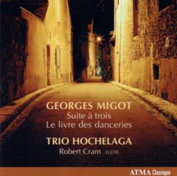 Suite A Trois / Le Livre Des Danceries-Trio Hochelaga, Cram Robert