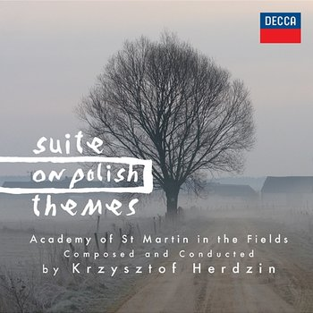 Suite On Polish Themes - Academy of St. Martin in the Fields, Krzysztof Herdzin
