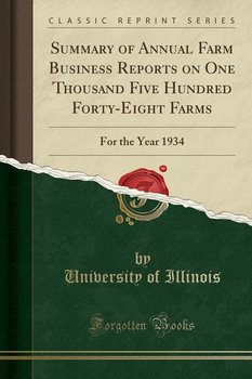 Summary of Annual Farm Business Reports on One Thousand Five Hundred Forty-Eight Farms-Illinois University Of