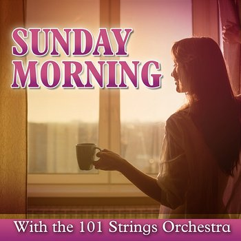Sunday Morning with the 101 Strings Orchestra-101 Strings Orchestra