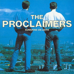Sunshine On Leith-The Proclaimers