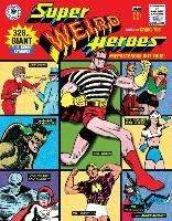 Super Weird Heroes Preposterous But True!-Yoe Craig