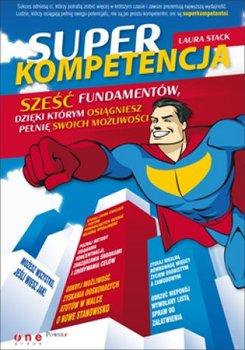 Superkompetencja. Sześć fundamentów, dzięki którym osiągniesz pełnię swoich możliwości                      (ebook)