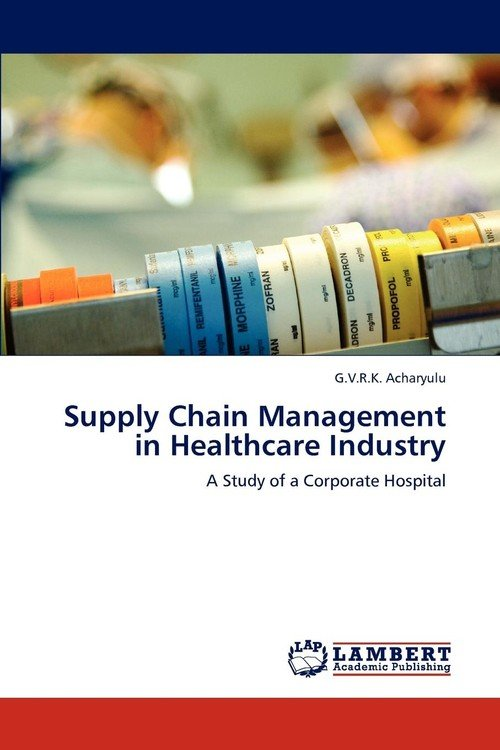 supply chain management in hospital Supply chain management and optimisation are major research to investigate and understand the management of the pharmaceutical supply chain at the hospital.