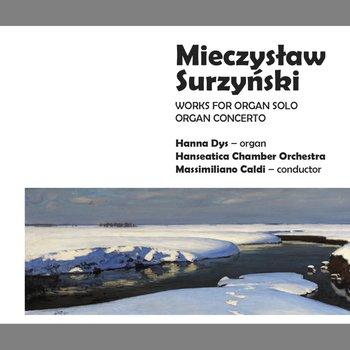 Surzyński: Works For Organ Solo-Hanseatica Chamber Orchestra, Dys Hanna