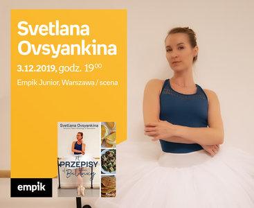 Svetlana Ovsyankina | Empik Junior / scena