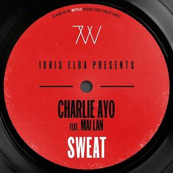 "Sweat [Idris Elba Presents Charlie AYO] [Music from the Netflix Original Series ""Turn Up Charlie""]-Idris Elba & Charlie AYO"