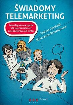 Świadomy telemarketing. Interaktywne narzędzie dla telemarketerów i menedżerów call center-Jasiński Łukasz, Książkiewicz Katarzyna