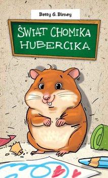 Świat chomika Hubercika                      (ebook)