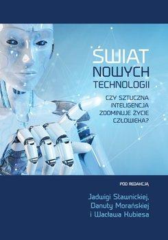 Świat nowych technologii. Czy sztuczna inteligencja zdominuje życie człowieka?-Opracowanie zbiorowe