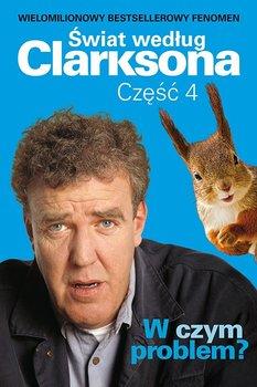 Świat według Clarksona. Część 4. W czym problem?                      (ebook)