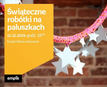 Świąteczne robótki na paluszkach | Empik Silesia