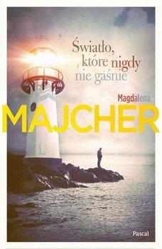 Światło, które nigdy nie gaśnie-Majcher Magdalena