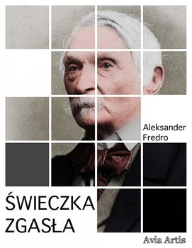 Świeczka zgasła-Fredro Aleksander