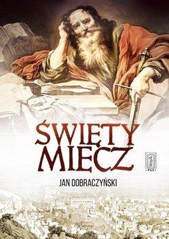 Święty Miecz-Dobraczyński Jan
