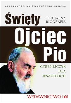 Święty Ojciec Pio. Cyrenejczyk dla wszystkich                      (ebook)