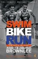 Swim, Bike, Run-Brownlee Alistair, Brownlee Jonathan