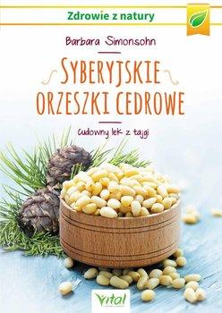 Syberyjskie orzeszki cedrowe. Cudowny lek z tajgi-Simonsohn Barbara
