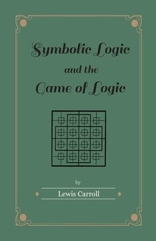 Symbolic Logic and the Game of Logic-Carroll Lewis