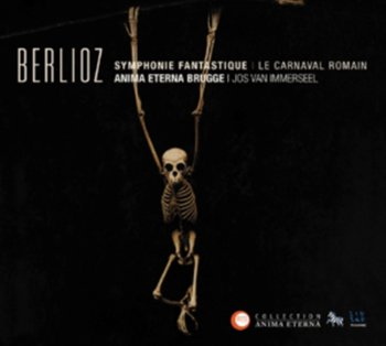 Symphonie Fantastique-Van Immerseel Jos, Le Carnaval Romain, Anima Eterna Brugge