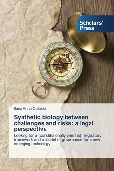 Synthetic Biology Between Challenges and Risks - Colussi Ilaria Anna