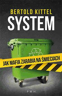 System. Jak mafia zarabia na śmieciach-Kittel Bertold