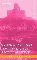 System of Logic Ratiocinative and Inductive - John Stuart Mill
