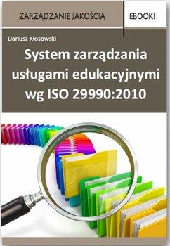 System zarządzania usługami edukacyjnymi wg ISO 29990:2010                      (ebook)