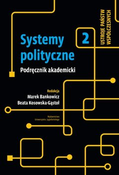 Systemy polityczne. Tom 2-Opracowanie zbiorowe