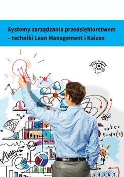 Systemy zarządzania przedsiębiorstwem. Techniki Lean Management i Kaizen                      (ebook)