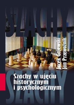 Szachy w ujęciu historycznym i psychologicznym-Gajewski Jacek, Przewoźnik Jan