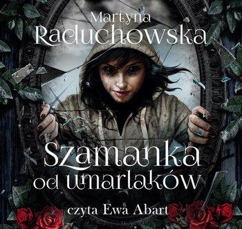 Szamanka od umarlaków-Raduchowska Martyna