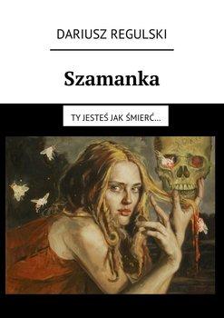 Szamanka-Regulski Dariusz