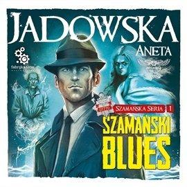 Jadowska Aneta - Szamański blues