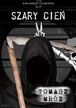 Szary cień-Mróz Tomasz