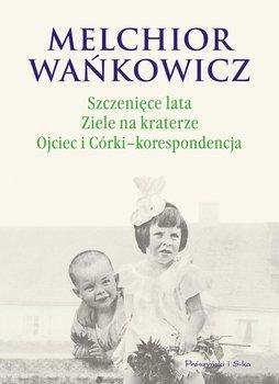 Szczenięce lata / Ziele na kraterze / Ojciec i córki - korespondencja                      (ebook)