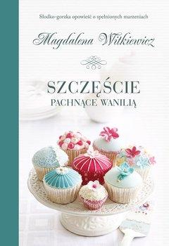 Szczęście pachnące wanilią-Witkiewicz Magdalena