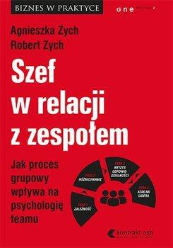 Szef w relacji z zespołem. Jak proces grupowy wpływa na psychologię teamu-Zych Agnieszka, Zych Robert