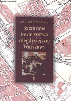 Szemrane towarzystwo niegdysiejszej Warszawy-Milewski Stanisław