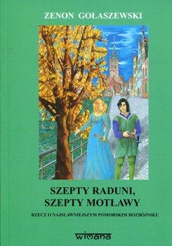 Szepty Raduni, szepty Motławy-Gołaszewski Zenon