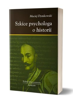 Szkice psychologa o historii-Dymkowski Maciej