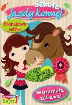 Szkoła jazdy konnej. Książeczka z brokatowymi naklejkami-Opracowanie zbiorowe